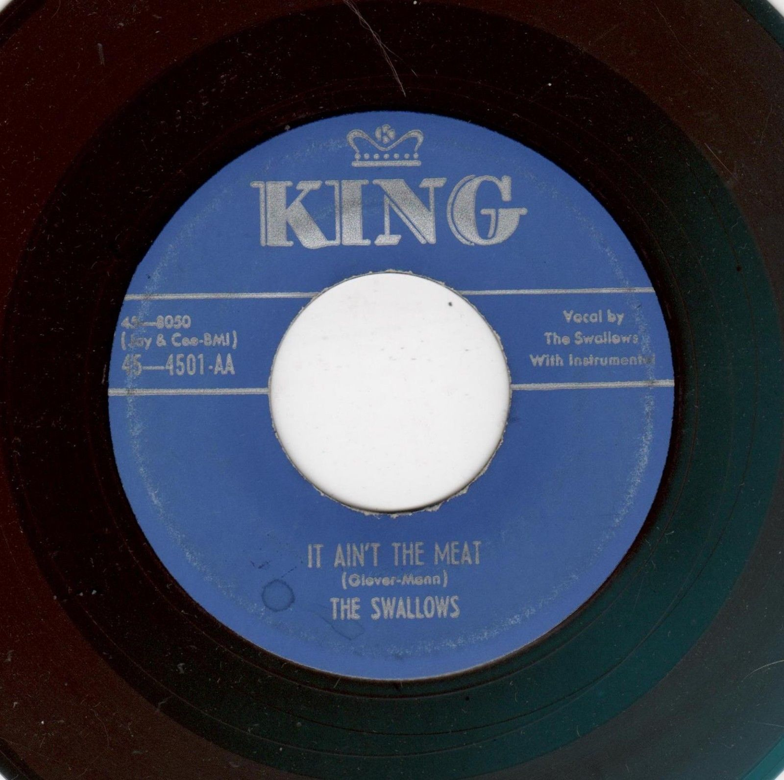 RARE DOOWOP-SWALLOWS-KING 4501AA-IT AIN'T THE MEAT/ETERNALLY (BLUE WAX)