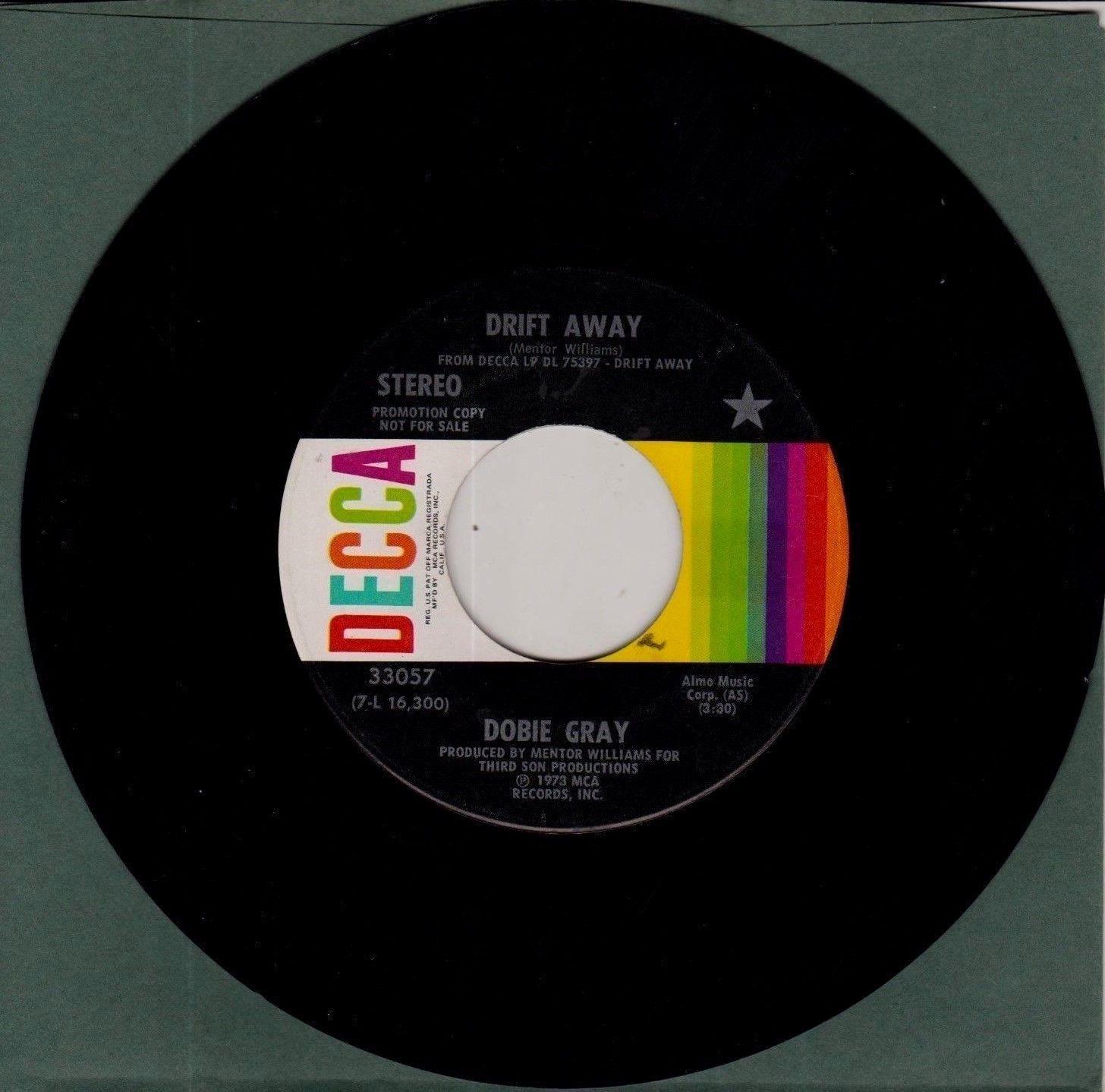 "DOBIE GRAY  Promo  45  ""DRIFT AWAY""  #5  1973  Mono / Stereo  VG++"
