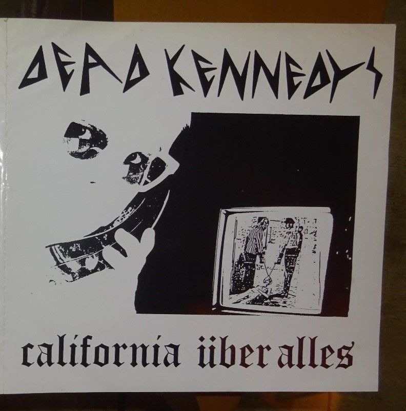 DEAD KENNEDYS: CALIFORNIA UBER ALLES - RARE FIRST PRESSING - DAMNED RAMONES RUTS