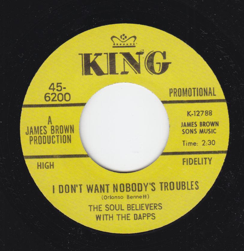 funk 45 SOUL BELIEVERS I Don't Want Nobody Troubles KING VG++ HEAR ltd. reissue