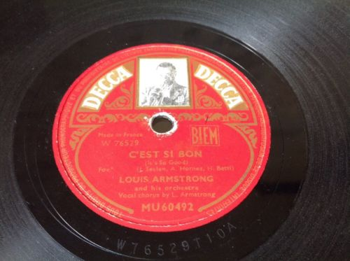78 RPM LOUIS ARMSTRONG - La Vie En Rose - Piaf -good Condition -DECCA MU 60492