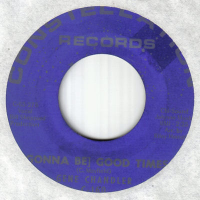 """Northern 60's Soul 7""""-Gene Chandler-Gonna Be Good Times-US Constellation stars"""
