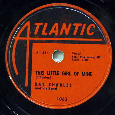 RAY CHARLES-THIS LITTLE GIRL OF MINE ON ATLANTIC R&B BLUES 78RPM