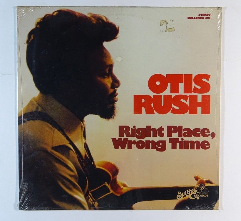 OTIS RUSH Right Place, Wrong Time LP on Bullfrog sealed
