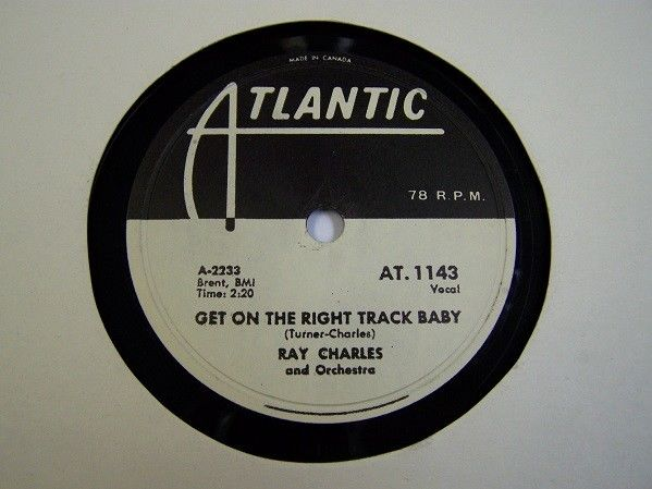 "RAY CHARLES 78rpm ATLANTIC 1143 "" GET ON THE RIGHT TRACK BABY "" 1957 VG++ MINT-"