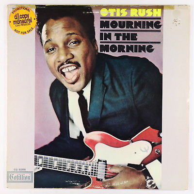 Otis Rush - Mourning In The Morning LP - Cotillion PROMO