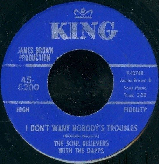 THE SOUL BELIEVERS I Don't Want Nobody's Trouble RARE FUNK 45 on KING VG++