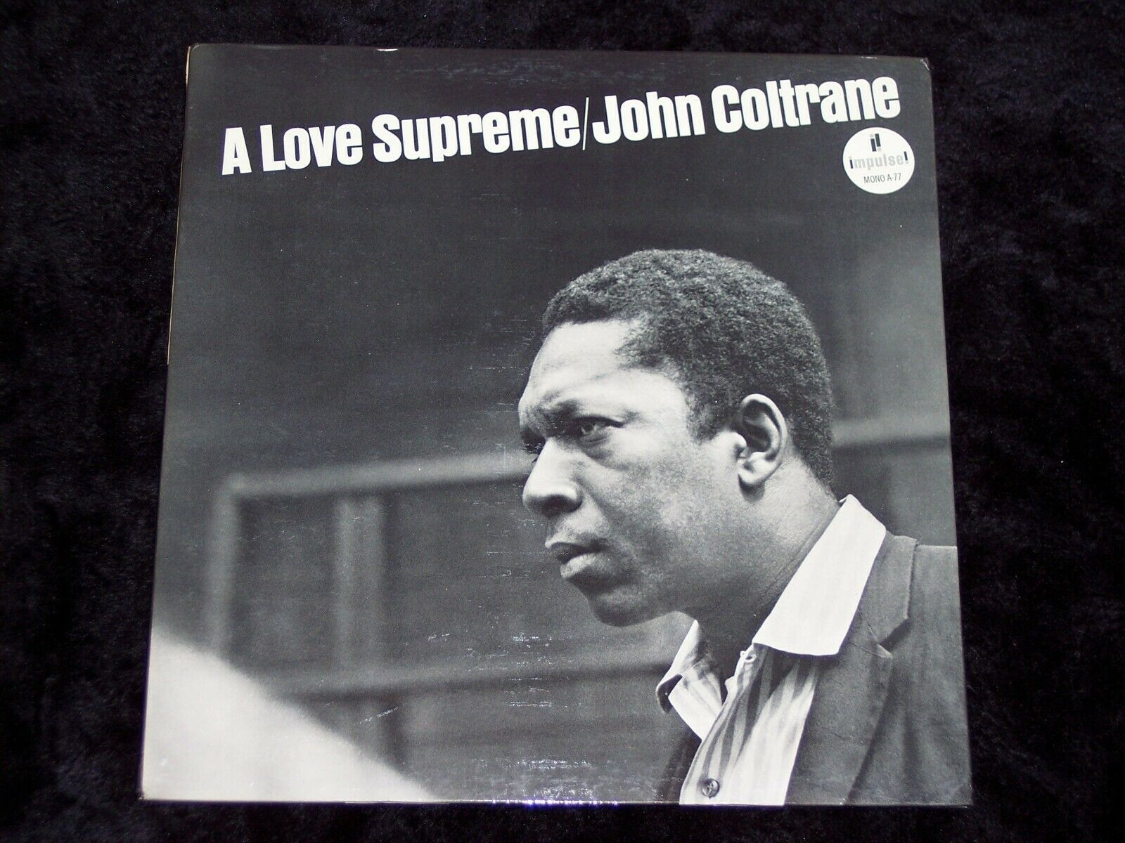 "JOHN COLTRANE & ""A LOVE SUPREME"", AN ORIG. NM(Not Sealed) MONO(A-77) SUPERB LP"