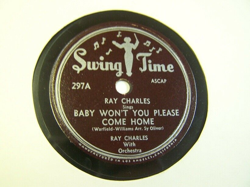 """RAY CHARLES 78rpm SWING TIME 297 """" BABY WON'T YOU PLEASE COME HOME """" 1951 VG++"""