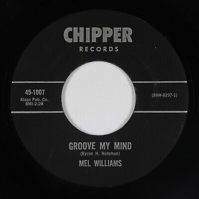 Northern Soul 45 - Mel Williams - Groove My Mind - Chipper - VG+ mp3 - rare