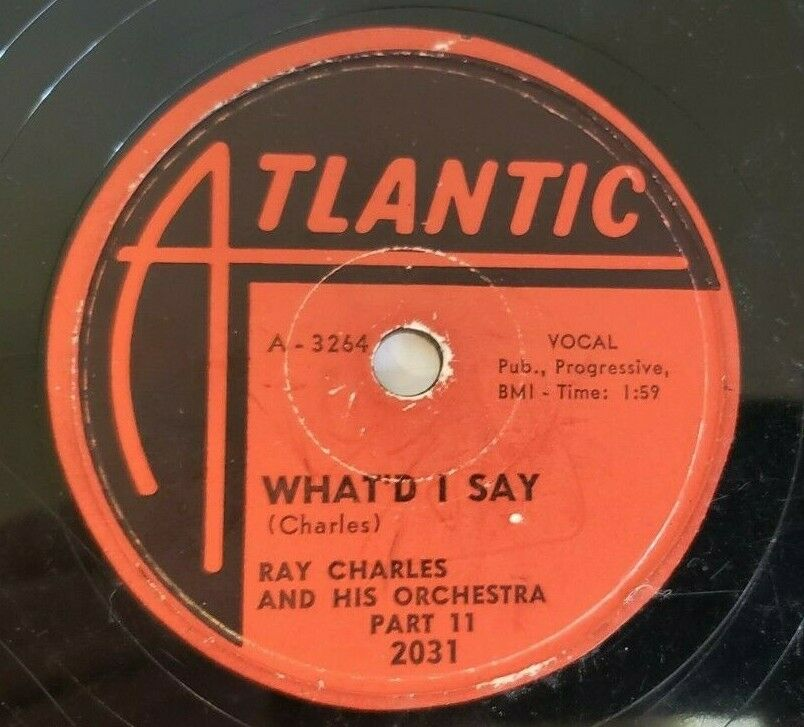 Ray Charles - What'd I Say (1959) 78RPM Atlantic 2031