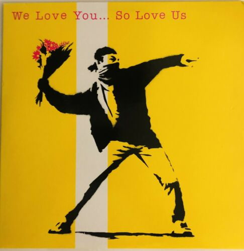 We Love You...So Love Us Compliation LP MINT Banksy artwork (Love is in the Air)