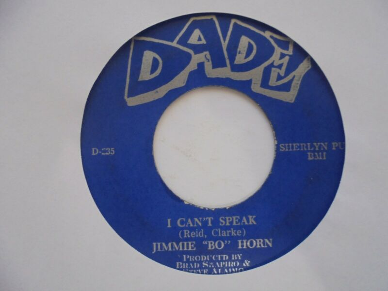 JIMMIE BO HORN I Can't Speak DADE Miami Northern Soul GRAIL - Nice Copy  45 HEAR