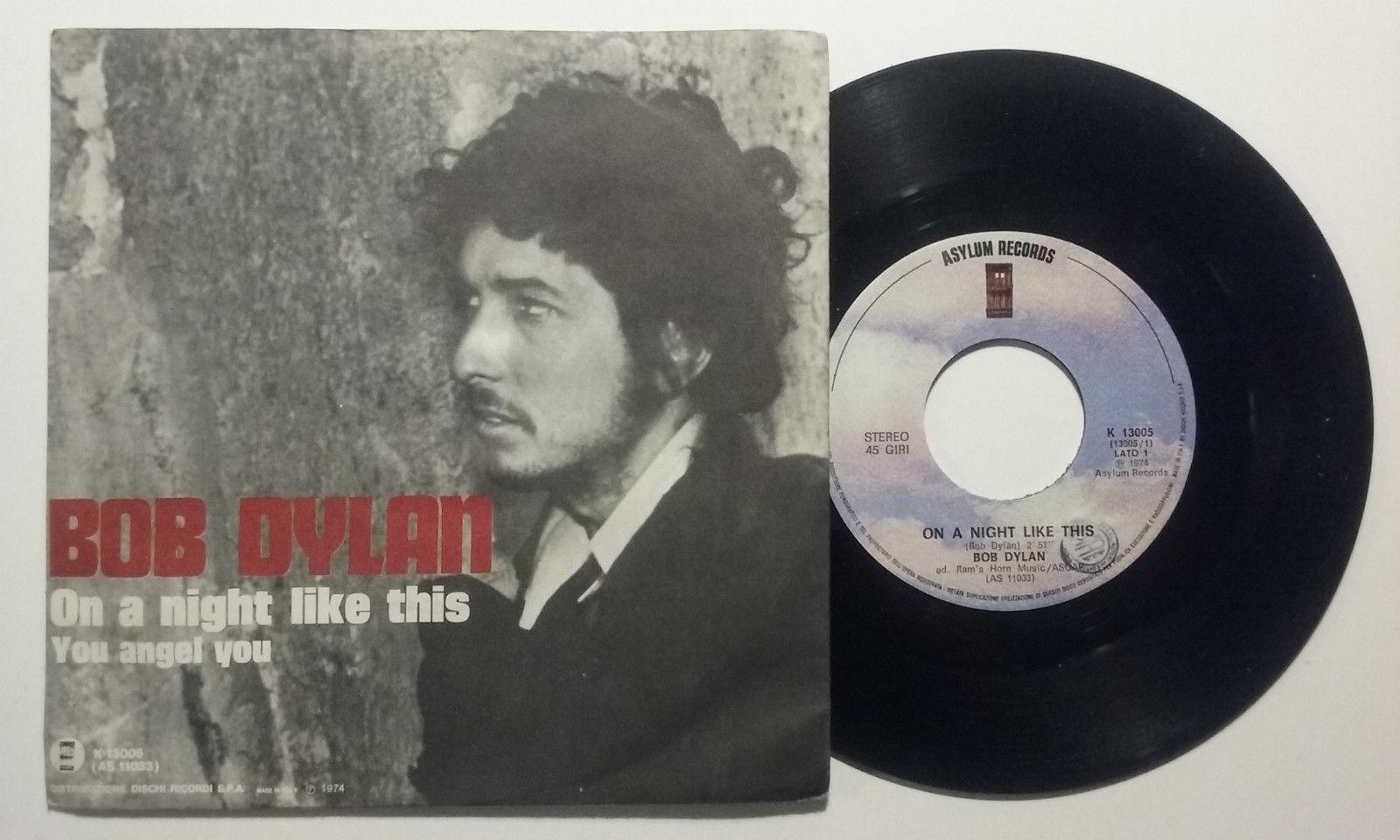 "BOB DYLAN ON A NIGHT LIKE THIS/YOU ANGEL YOU  7""+PS ASYLUM ITALY EX+/M-"