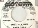THE FOUR TOPS What Is A Man  MOTOWN PROMO  NORTHERN SOUL USA 45